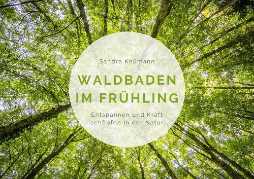 Waldbaden Anleitungen Frühling